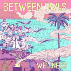 Between Owls - Wellness LP