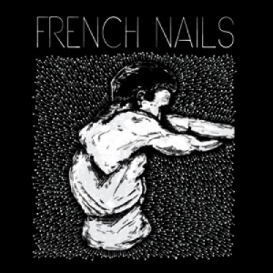 French Nails - s/t LP