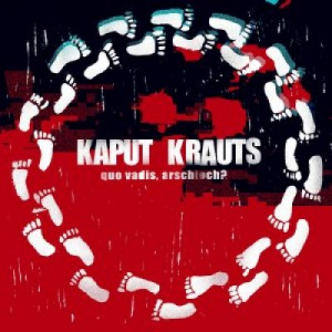 Kaput Krauts - Quo vadis, Arschloch? LP