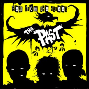 Past, The - Beat from the street LP