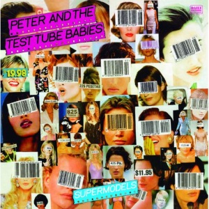 Peter and the test tube babies - Supermodels LP