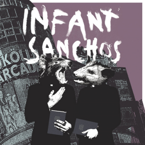 Infant Sanchos - s/t LP