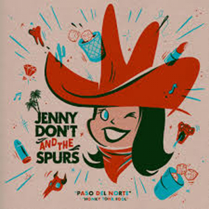 Jenny Don´t & the Spurs – Paso del norte 7