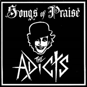 Adicts, The - Songs of praise Aufnäher