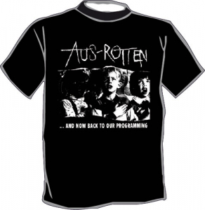 Aus-Rotten - Consume / ...and now back to our programming T-Shirt