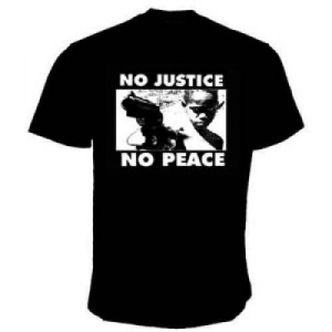 No justice - no peace T-Shirt