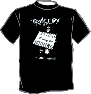 Tragedy - I`m tired of waiting for nothing T-Shirt
