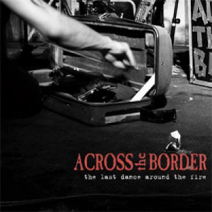 Across the Border - The last dance around the fire CD