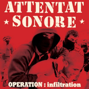 Attentat Sonore - Operation: infiltration CD