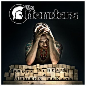 Offenders, The - Shots, screams and broken dreams CD