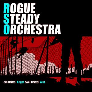 Rogue Steady Orchestra - Ein Drittel Angst, zwei Drittel Wut CD