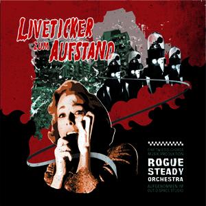 Rogue Steady Orchestra - Liveticker zum Aufstand CD