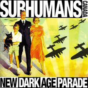 Subhumans [Can] - New dark age parade CD