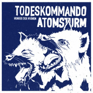Todeskommando Atomsturm - Hunger der Hyänen CD