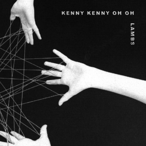 Lambs / Kenny Kenny Oh Oh Split-7