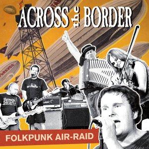 Across the Border - Folkpunk Airraid CD