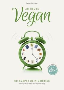 Patrick Bolk - Ab heute vegan Buch