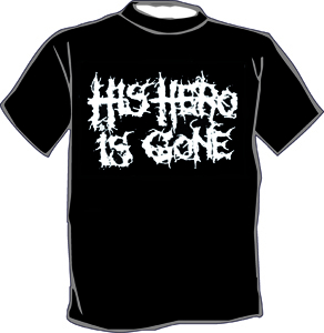 His hero is gone T-Shirt