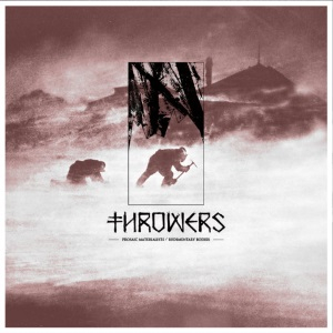 Throwers - Prosaic Materialists/Rudimentary Bodies 10