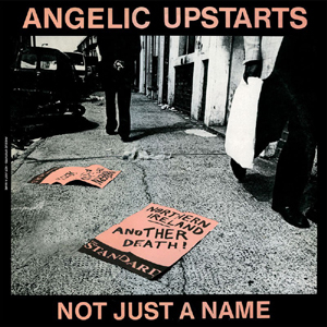 Angelic Upstarts - Not just a name 7