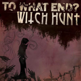 Witchhunt / To what end? Split-7