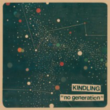 Kindling - No generation LP