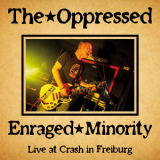 Oppressed, The / Enraged Minority Split-LP