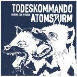 Todeskommando Atomsturm - Hunger der Hyänen LP