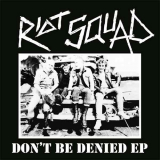 Riot Squad - Don`t be denied 7