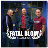 Fatal Blow - Hope not hate 7