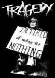 Tragedy - I`m tired of waiting for nothing Aufnäher