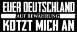 Auf Bewährung - Euer Deutschland T-Shirt