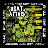Brat Attack, The - Those who sow sorrow shall reap rage CD