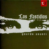 Los Fastidios - Guardo Avanti CD