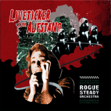 Rogue Steady Orchestra - Liveticker zum Aufstand CD