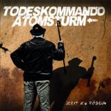 Todeskommando Atomsturm - Zeit zu pöbeln CD