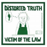 Distorted Truth - Victim of the law 7