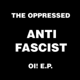 Oppressed, The - Anti fascist oi 7