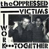 Oppressed, The - Victims 7